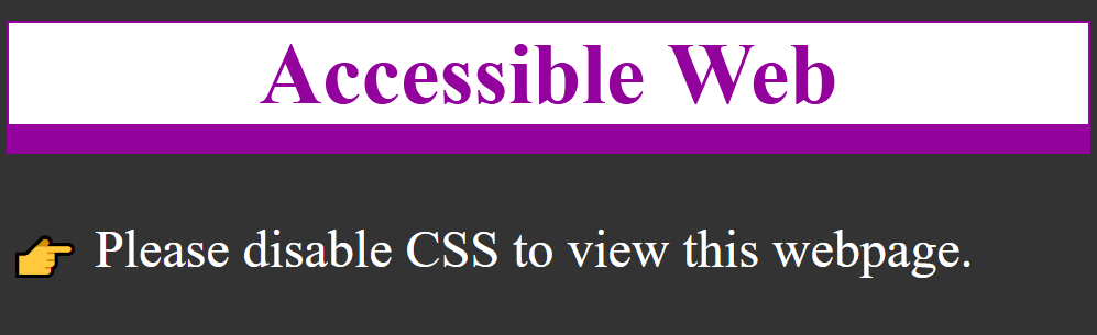 Accessible Web - please disable CSS to view this website